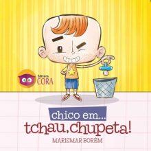 Chico em... TCHAU CHUPETA